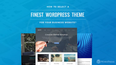 How to Select a Finest WordPress Theme for Your Business Website?