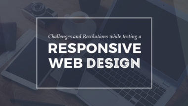 Challenges and Resolutions while Testing a Responsive Web Design