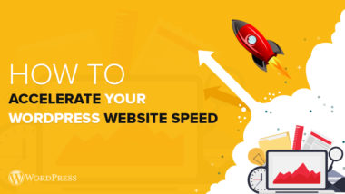 How To Accelerate Your WordPress Website Speed?