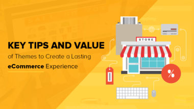 Key Tips and Value of Themes to Create a Lasting Ecommerce Experience