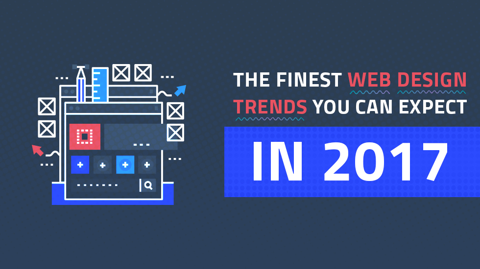 The Finest Web Design Trends You Can Expect in 2017
