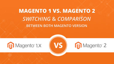 Magento 1 vs. Magento 2: Switching & Comparison between both Magento Versions!