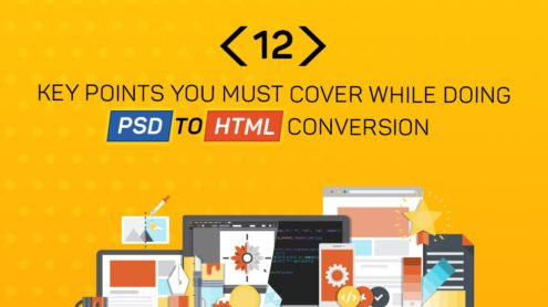 12 Key Points You Must Cover While Doing PSD To HTML Conversion