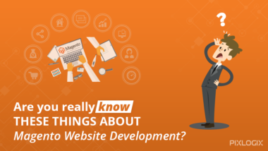 Do you all really know these things about Magento website development?