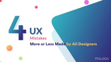 4 UX Mistakes – More or Less Made by All Designers