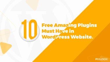 10 Free Amazing Plugins Must Have in WordPress Website