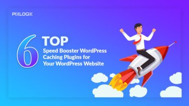 Top 6 Speed Booster WordPress Caching Plugins for WordPress Website