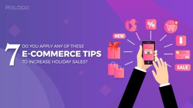 Do You Apply Any of These 7 E-commerce Tips to Increase Holiday Sales?
