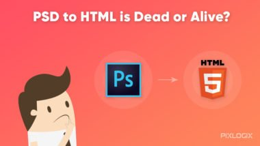 PSD to HTML is Dead or Alive?