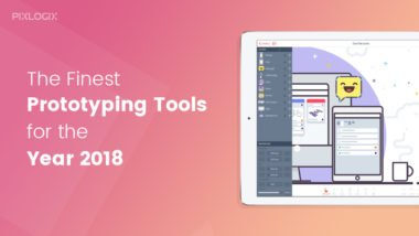 The Finest Prototyping Tools for the Year 2018