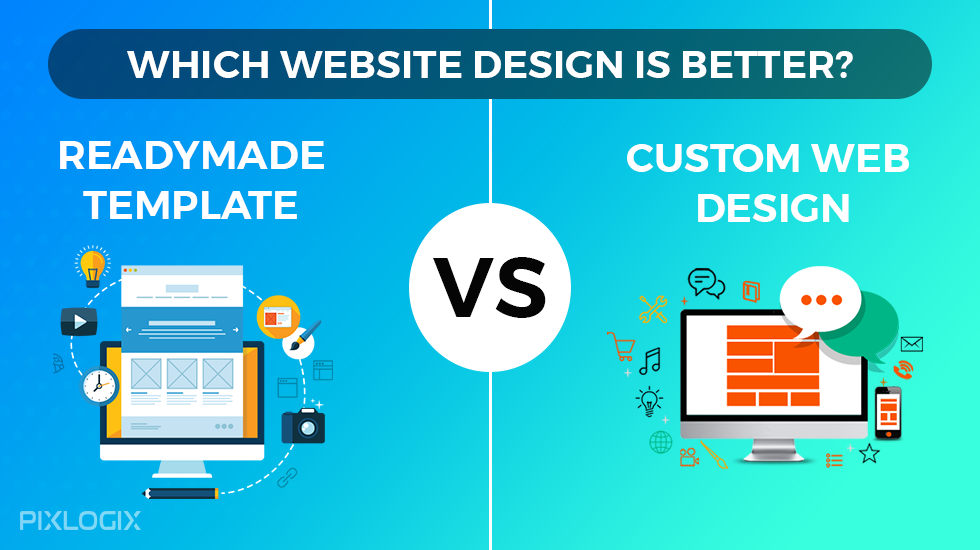 Which Website Design Is Better Readymade Template Or