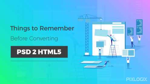 Things to Remember Before Converting PSD to HTML5