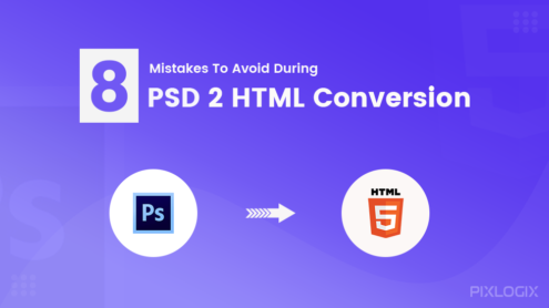 8 Mistakes to Avoid During PSD to HTML Conversion
