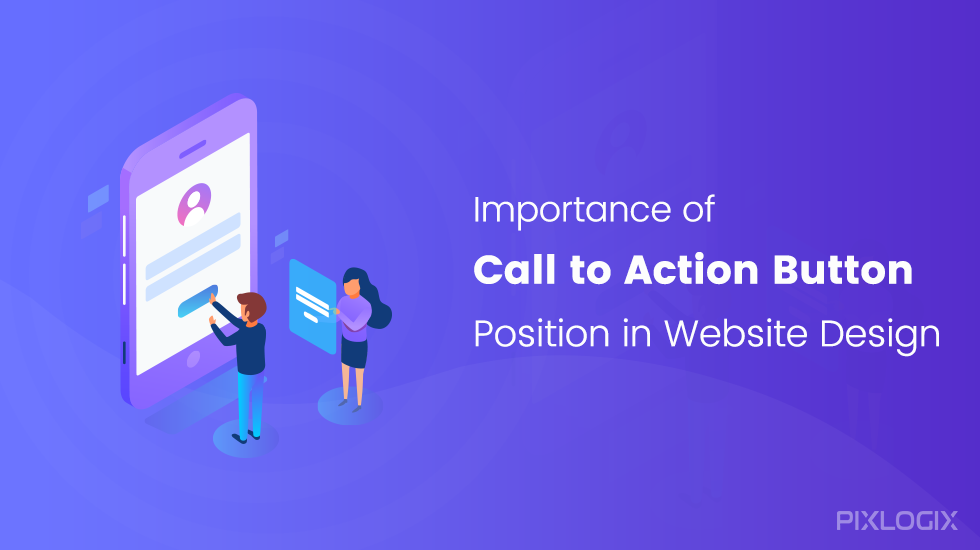 Importance of call to action button position in website design