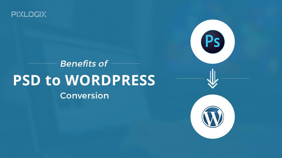 Benefits of PSD to WordPress Conversation - WordPress Development Service - 웹