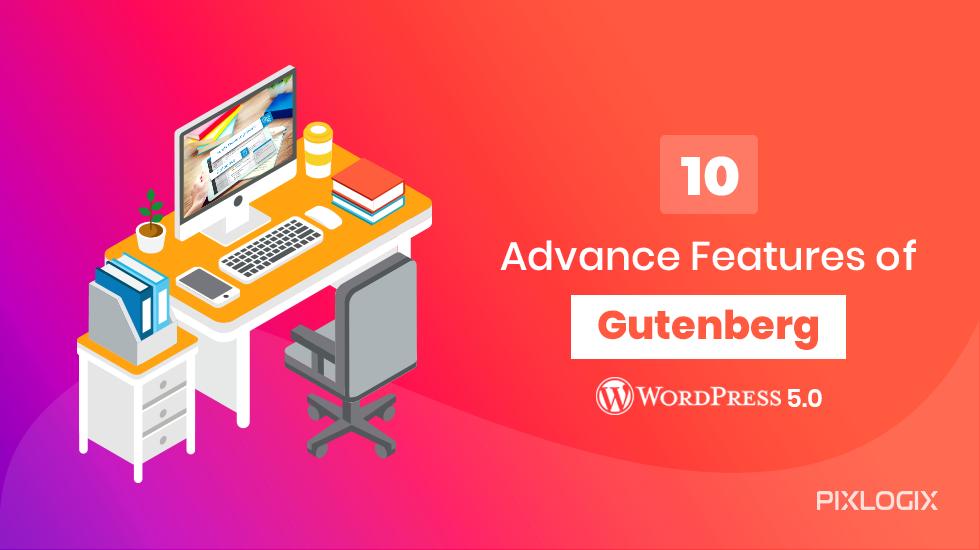 Features of Gutenberg Editor – A WordPress 5.0 Update!