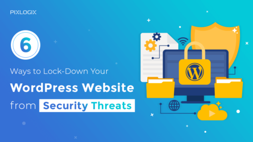 6 Ways to Lock-Down Your WordPress Website from Security Threats