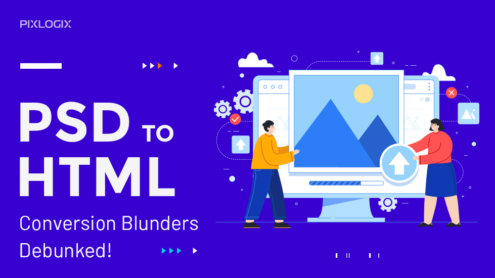 PSD to HTML Conversion Blunders Debunked!