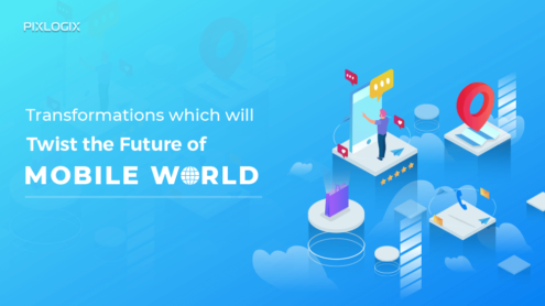 Transformations Which Will Twist the Future of Mobile World