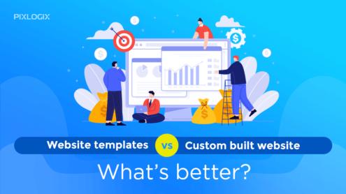 Website templates vs. Custom built website – What's better?
