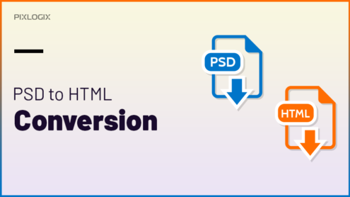 How and why Pixlogix stepped into PSD to HTML conversion?