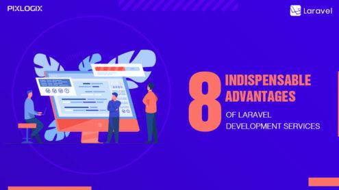 8 Indispensable advantages of Laravel development services