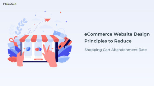 eCommerce Website Design Principles to Reduce Shopping Cart Abandonment Rate