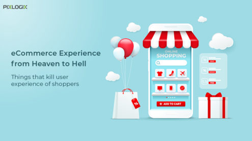 eCommerce Experience from Heaven to Hell – Things that Kill User Experience of Shoppers