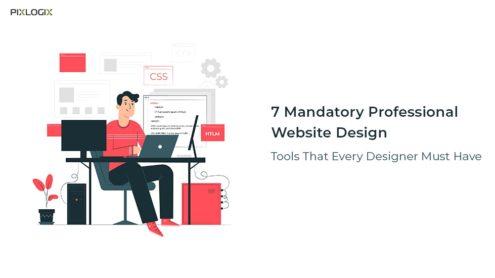 7 Mandatory Professional Website Design Tools That Every Designer Must Have