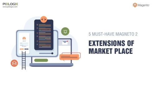 5 Must-Have Magento 2 Extensions of Market Place