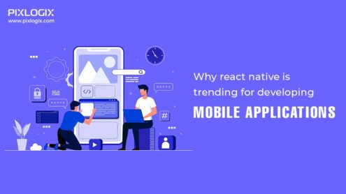 Why react native is trending for developing mobile applications?