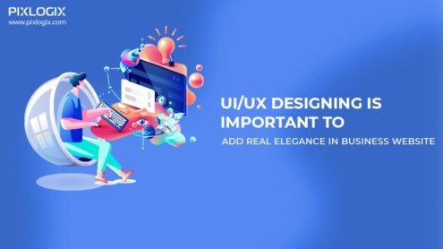 UI/UX Designing is Important to Add Real Elegance in Business Website