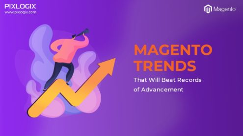 Magento Trends That Will Beat Records of Advancement