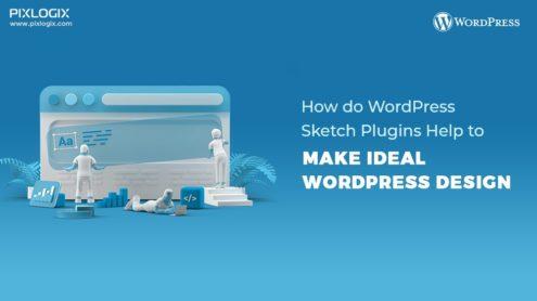 How do WordPress Sketch Plugins Help to Make Ideal WordPress Design?