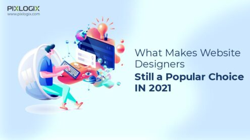 What makes website designers still a popular choice in 2021?