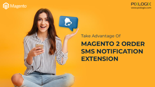 Take Advantage Of Magento 2 Order SMS Notification Extension