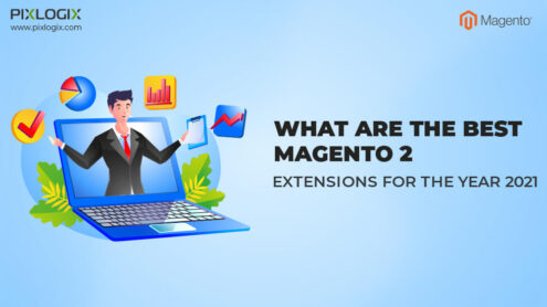 What are the best Magento 2 extensions for the year 2021?